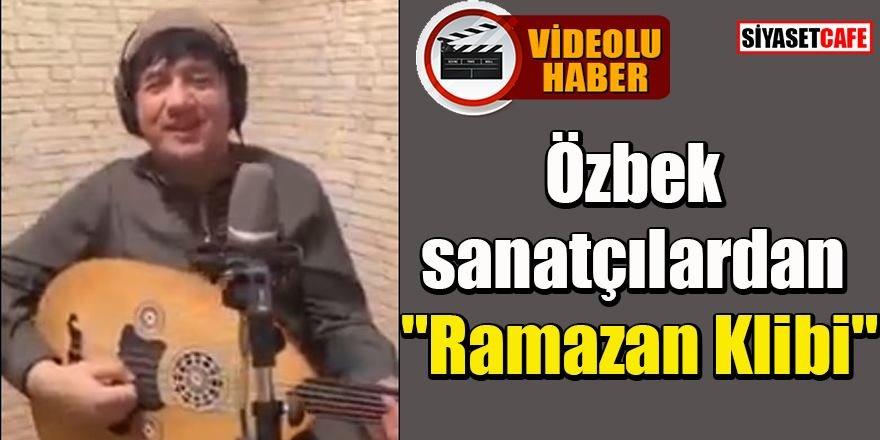 Özbekistanlı sanatçılardan Ramazan'a özel klip