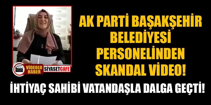 AK Parti Başakşehir Belediyesi personelinden skandal video