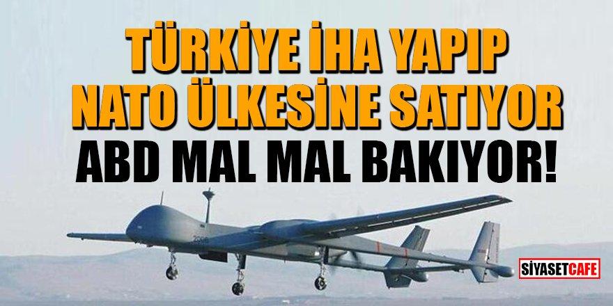 Türkiye İHA yapıp NATO ülkesine satıyor! ABD mal mal bakıyor
