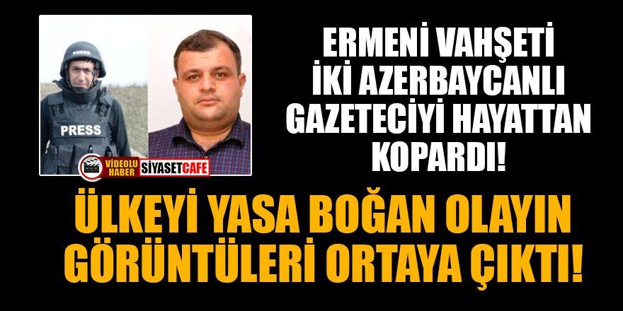 Ermeni vahşeti 2 Azerbaycanlı gazeteciyi hayattan kopardı!