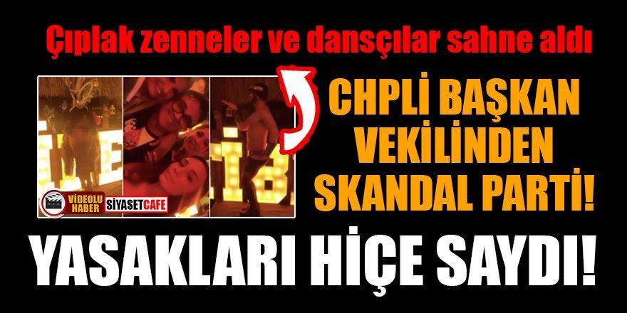 CHP'li Başkan Vekilinden tıklım tıklım doğum günü partisi