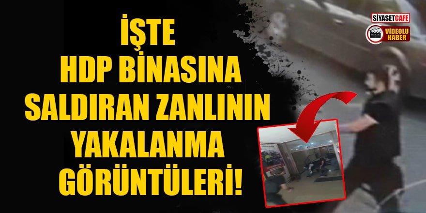 İşte HDP binasına saldıran zanlının yakalanma görüntüleri