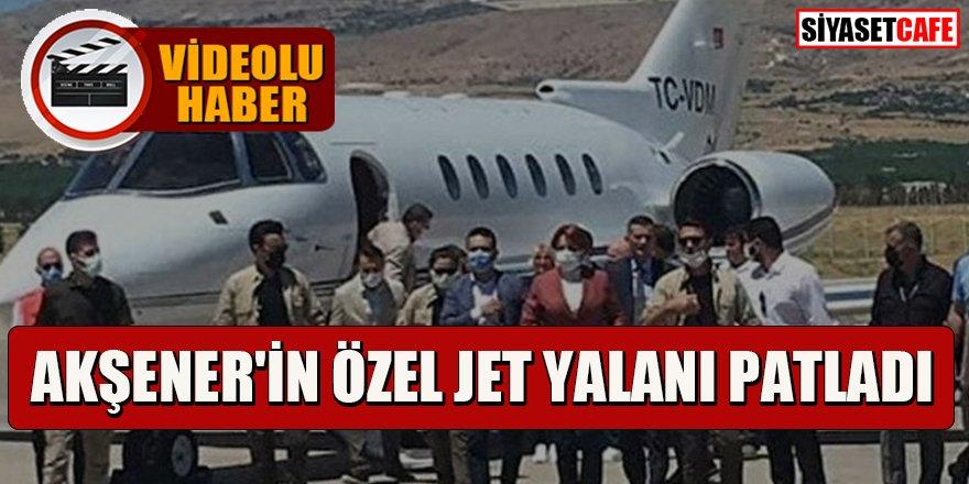Akşener'in özel jet yalanı patladı