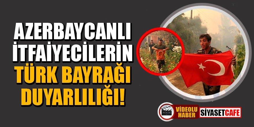 Yangında görevli Azerbaycanlı itfaiyecilerin Türk bayrağı duyarlılığı!