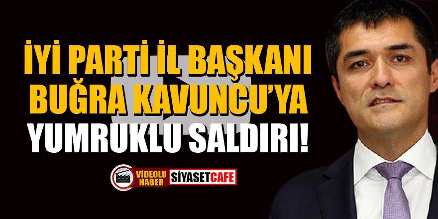 İYİ Parti İstanbul İl Başkanı Buğra Kavuncu'ya yumruklu saldırı!