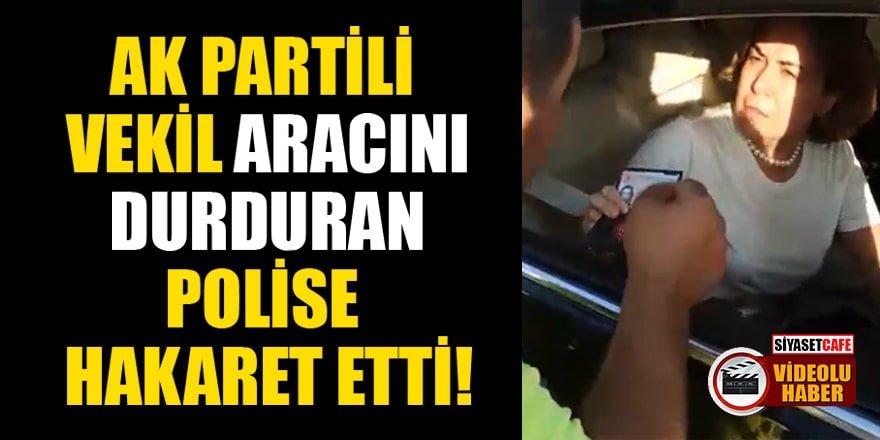 AK Partili vekil aracını durduran polise hakaret etti!