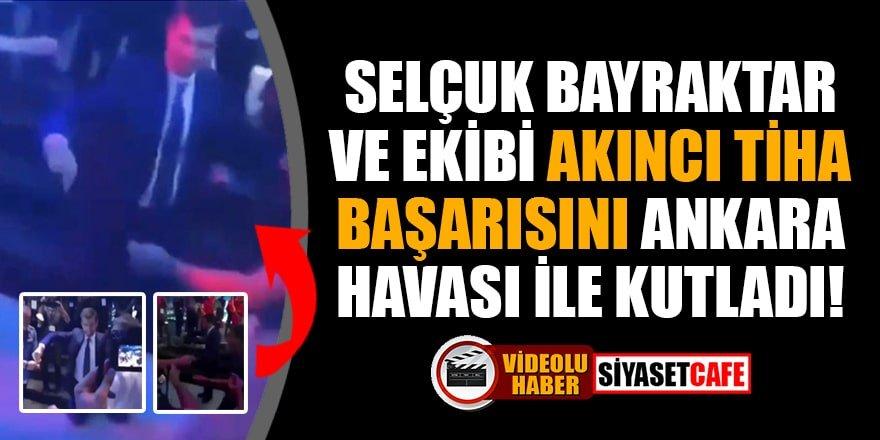 Selçuk Bayraktar ve ekibi Akıncı TİHA başarısını Ankara havası ile kutladı!
