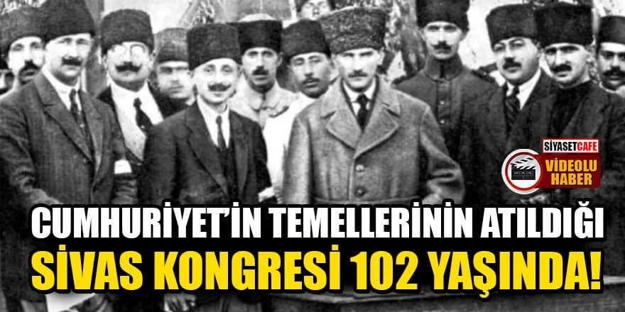 Cumhuriyet'in temellerinin atıldığı Sivas Kongresi 102 yaşında!