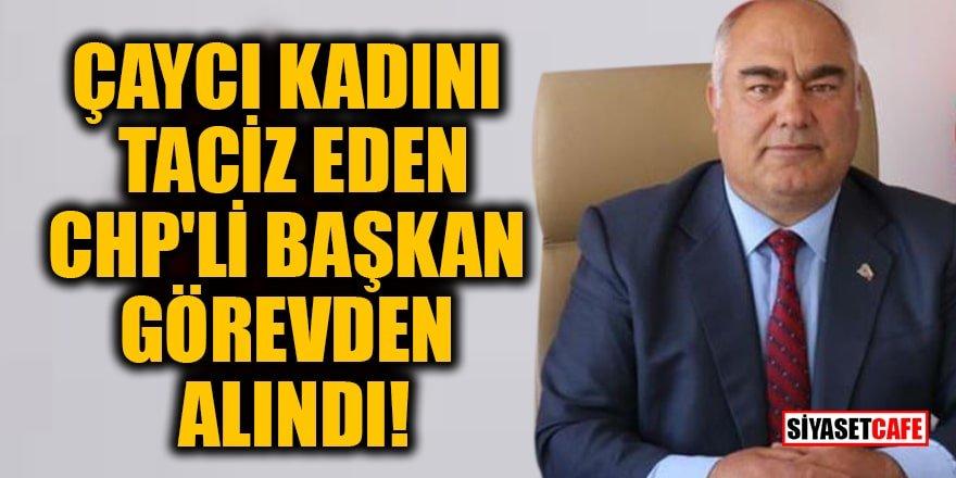 Çaycı kadını taciz eden CHP'li Başkan Bülent Oğuz görevden alındı