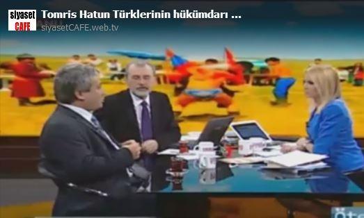 Tomris Hatun Türklerinin hükümdarı idi