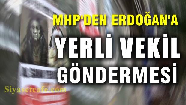 MHP'den Erdoğan'a yerli(!) göndermesi